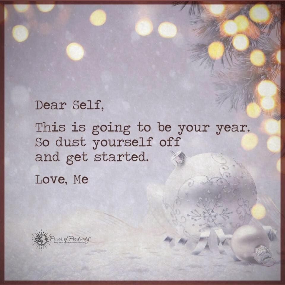 Dear Self This Is Going To Be Your Year Love Me   Quotes ...