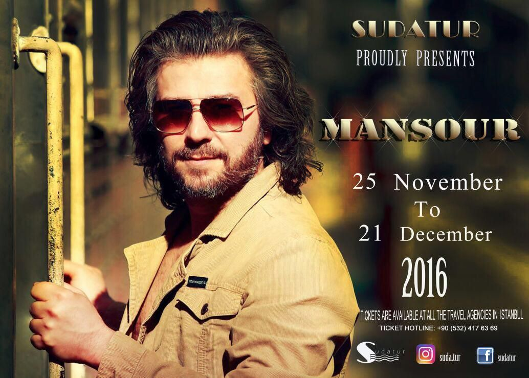 #MANSOUR Live in Concert November 25-December 21, 2016 #SudaTur #Istanbul #Turkey For tickets, call +90 (532) 417 63 69  #mansourmusic #MansourIstanbul