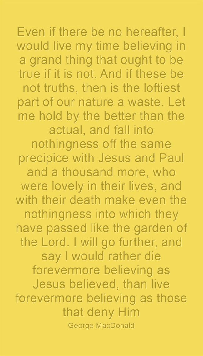 To believe or not--which is the better choice? As with the great apostle Peter, I say:  Lord to whom shall we go?  Thou hast the words of Eternal Life.