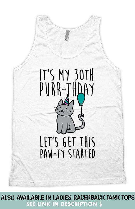 Funny Birthday Tank 30th Gift Ideas Kitten Gifts Present Kitty Clothing Cat Top Be