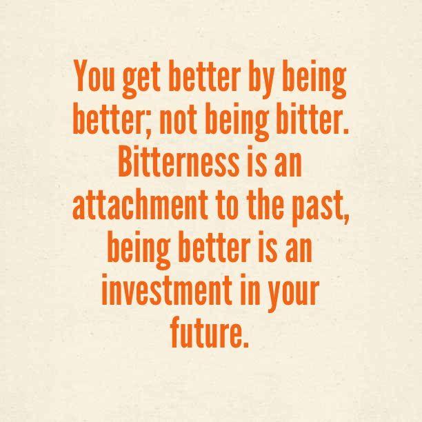 Sayings About Bitterness: #motivation #inspiration #moveon Www.amplifyhappinessnow