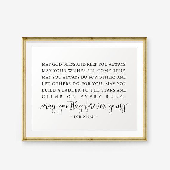 May You Stay Forever Young Printable Song Lyrics Art Nursery