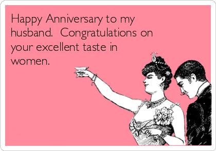 65 Funny Anniversary Meme Cards For Husband Happy Anniversary To My Husband Anniversary Quotes Funny Anniversary Quotes For Him