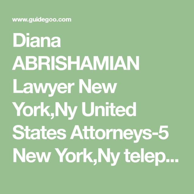 Diana Abrishamian Lawyer New York Ny United States Attorneys 5 New York Ny Telephone Contact 646 971 1274 United States Di In 2020 Attorneys Law School United States