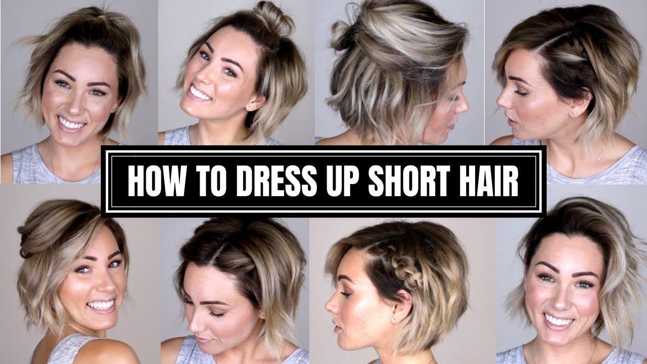 10 Easy Ways To Dress Up Short Hair Youtube Short Hair Styles Easy Short Wedding Hair Fixing Short Hair