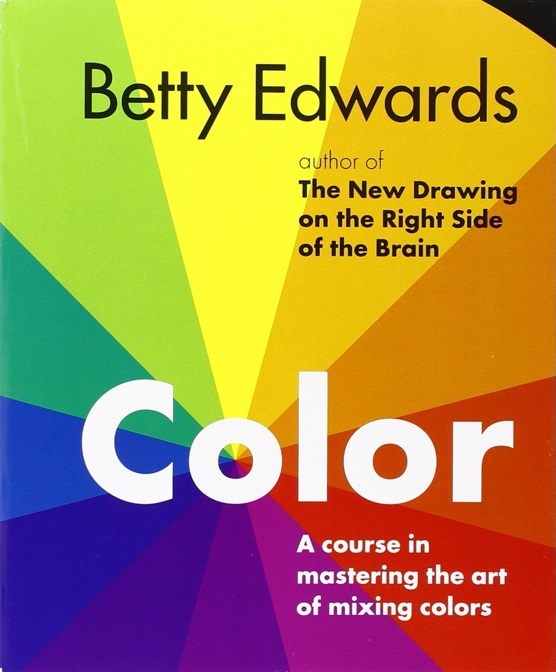 Color by Betty Edwards A Course in Mastering the Art of
