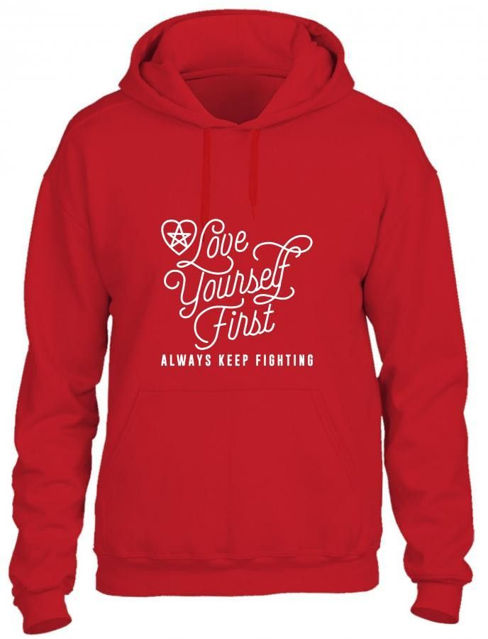 love yourself first always keep fighting funny Hoodie