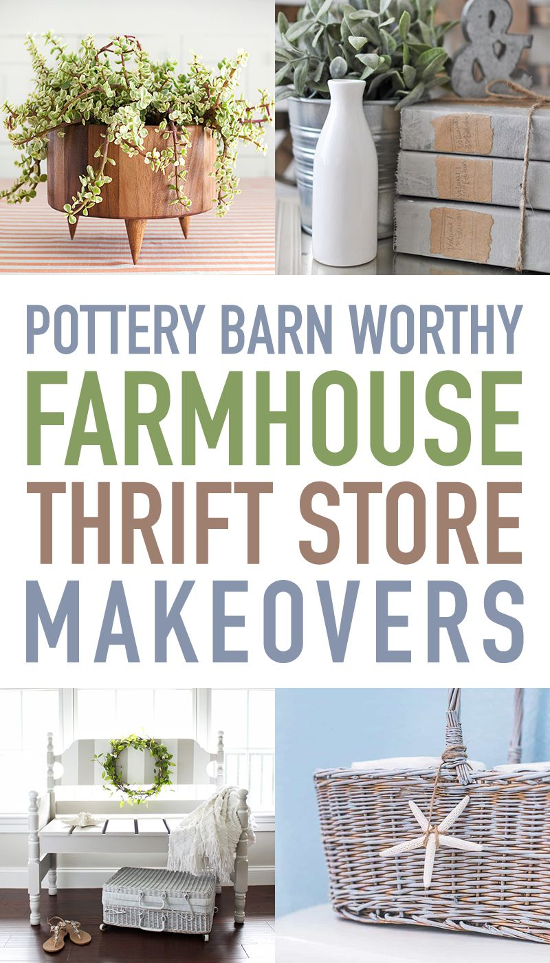 Farmhouse Pottery Barn Thrift Store Makeovers #thriftstorefinds