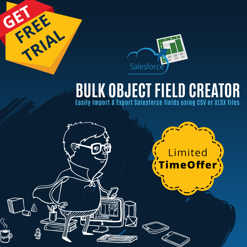 Get your Bulk Object Field Creator free trial today