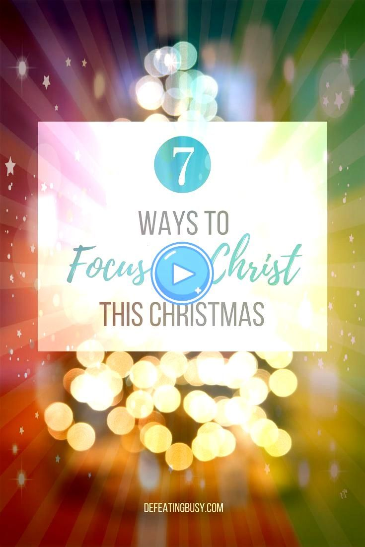 Simple Ways to Focus on Christ this Christmas 7 Simple Ways to Focus on Christ this Christmas  Here are 7 ways you can make sure you are focusing on Christ this season th...
