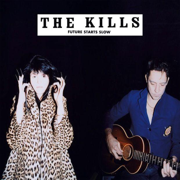 #83 The Kills -  'Future Starts Slow'