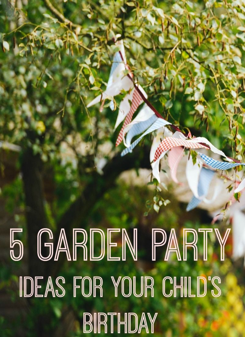 5 Garden Party Ideas for Your Child\'s Birthday | Pinterest ...