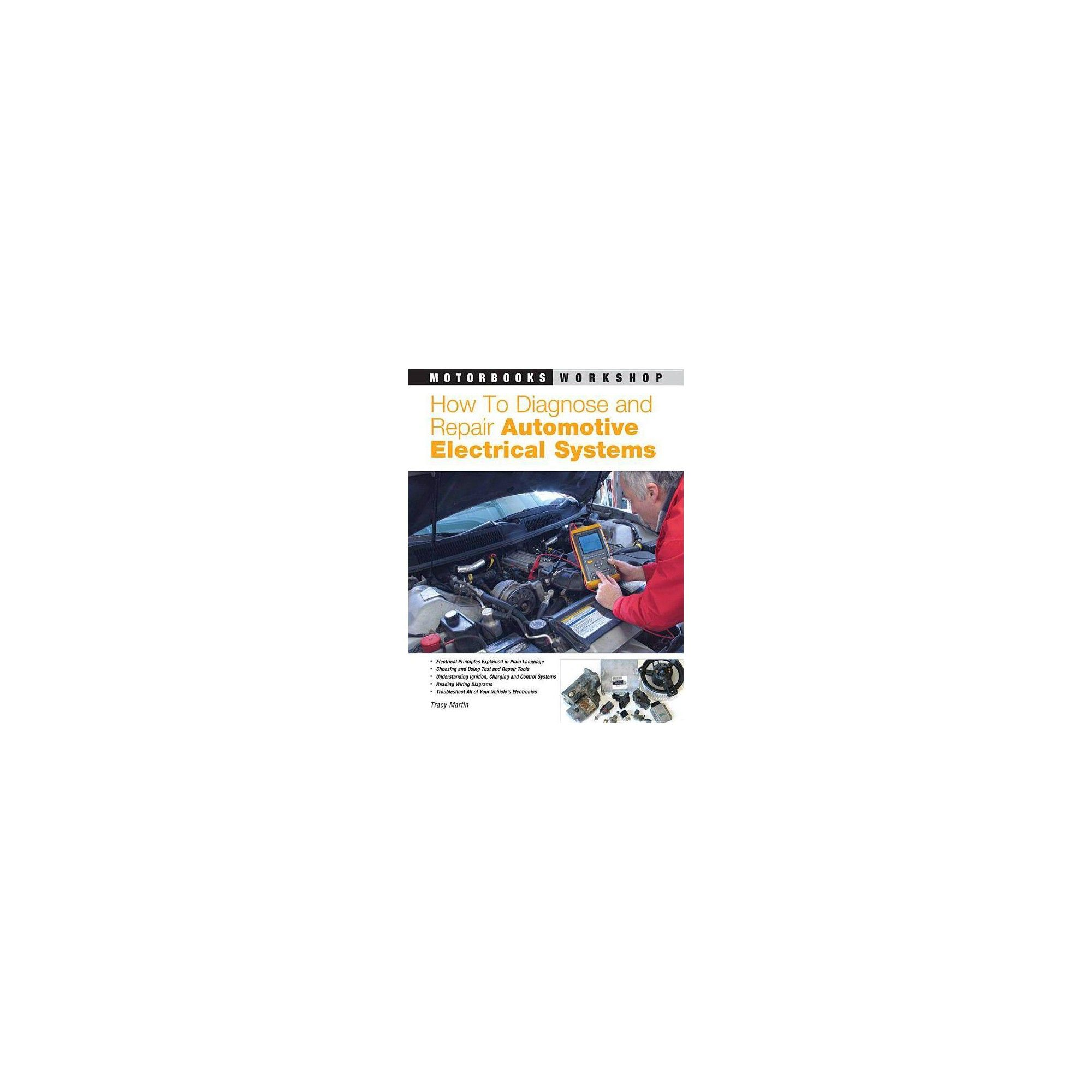 hight resolution of how to diagnose and repair automotive electrical systems motorbooks workshop by tracy martin
