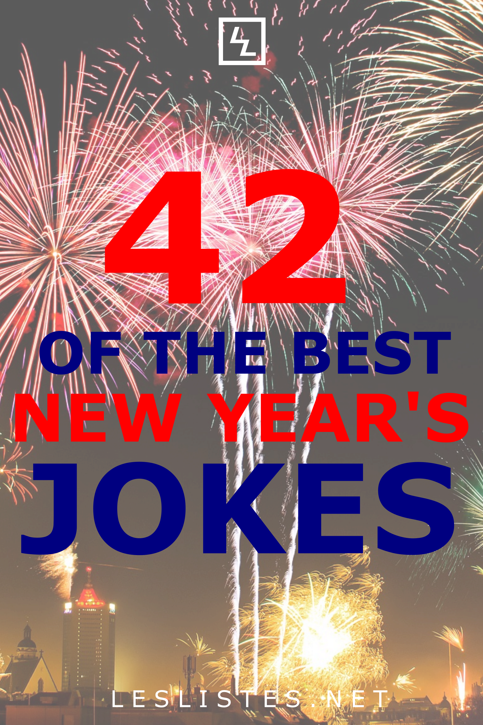New Years Is A Great Day To Think About The Passing Of Time And Making Resolutions Check Out The Top 42 New Years Puns And New Year Jokes Funny New Year Jokes