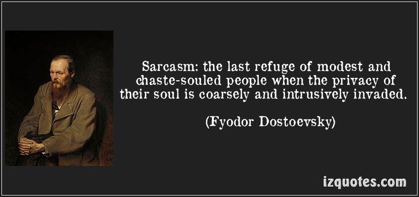 Dostoevsky sarcasm