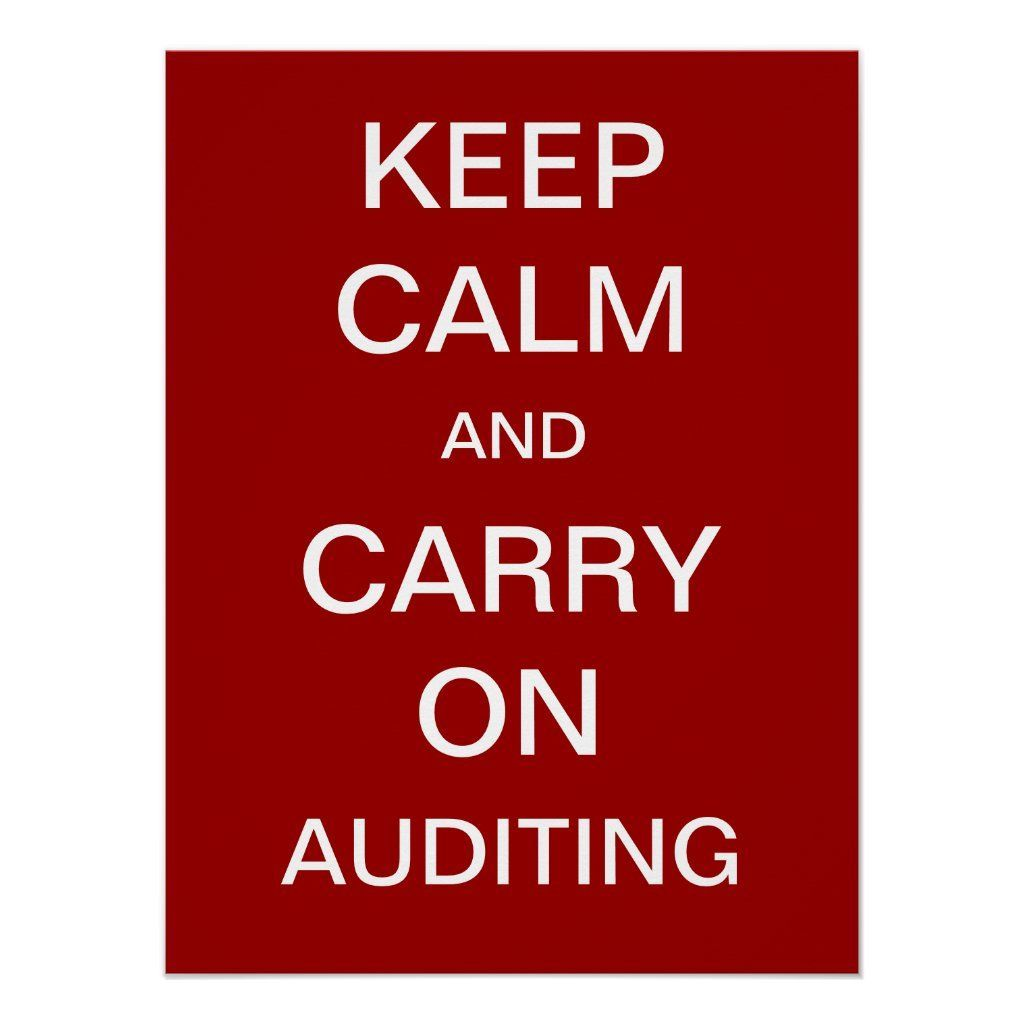 Keep Calm And Carry On Auditing Auditor Poster Keep Calm In The Audit Room With This Soothing Offic Health And Safety Poster Keep Calm Inspirational Posters