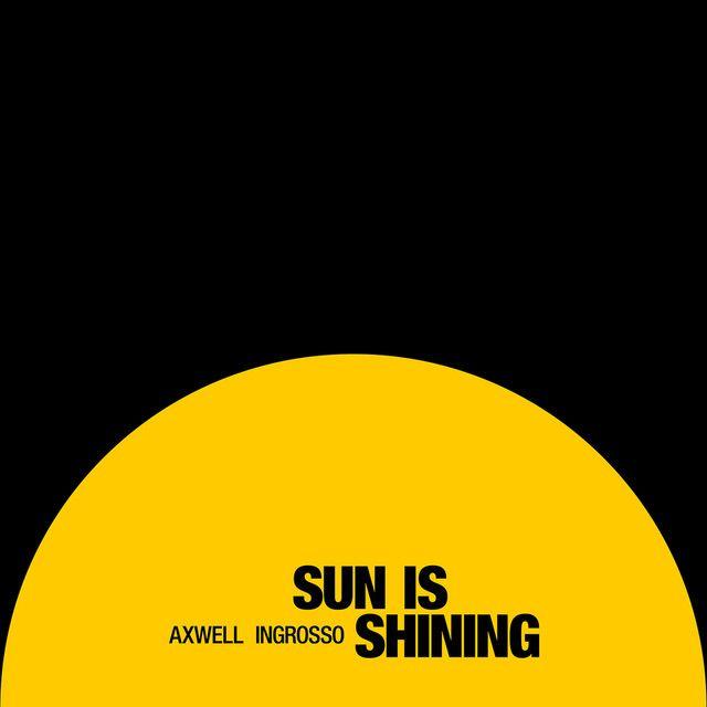 Saved on Spotify: Sun Is Shining by Axwell /\ Ingrosso Axwell Sebastian Ingrosso