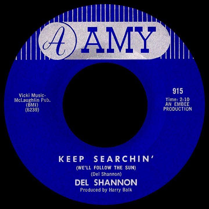 Keep Searchin We Ll Follow The Sun Del Shannon 1965 Music Radio Music Songs Rock N Roll Music