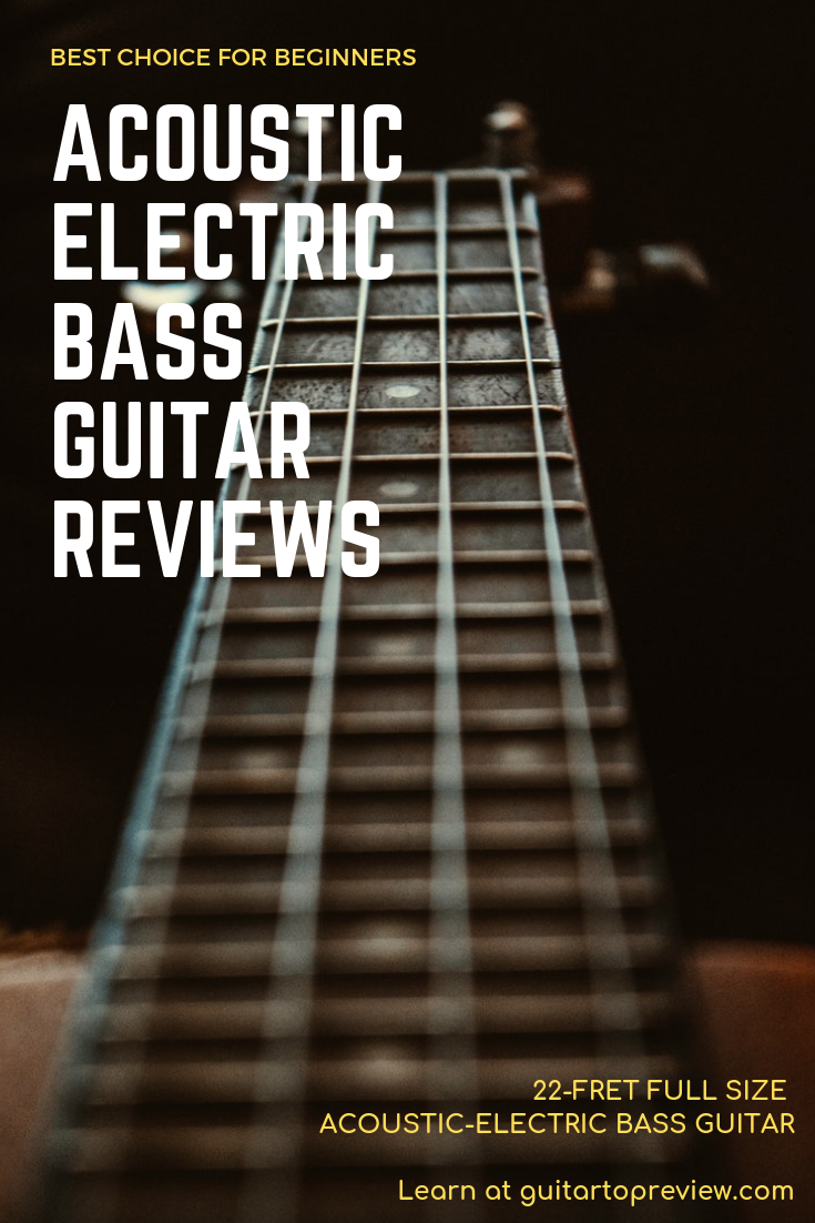 Acoustic Electric Bass Guitar Reviews Guitar Reviews Bass Guitar Best Acoustic Guitar