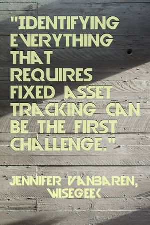 Identifying everything that requires fixed asset tracking can be the