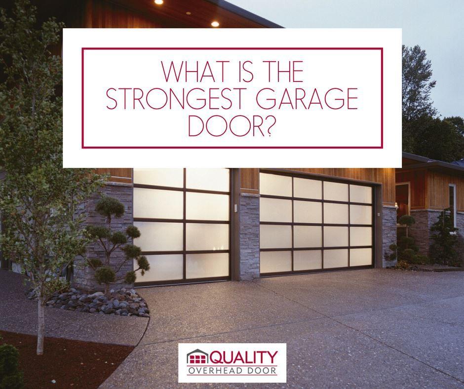 What Is The Strongest Garage Door Quality Overhead Door