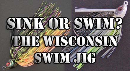 Sink or Swim? The Wisconsin Swim Jig