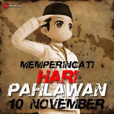 Selamat Hari Pahlawan Yuk Kita Teruskan Perjuangan Pahlawan Kita Yang Telah Gugur Dimulai Dari Desain Pamflet Gambar Anime Gambar