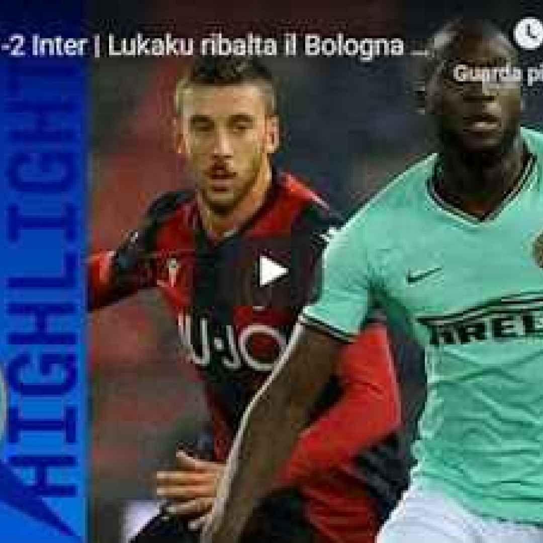 Bologna Inter 1 2 Guarda Gol E Highlights Video