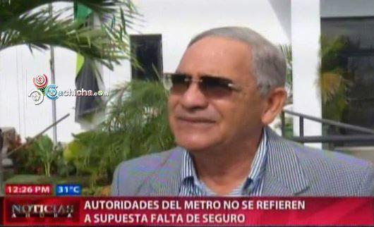 Autoridades Del Metro No Se Refieren A Supuesta Falta De Seguro