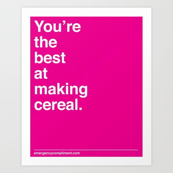 Making Cereal by Emergency Compliment motivationmonday print inspirational black white poster motivational quote inspiring gratitude word art bedroom beauty happiness success motivate inspire