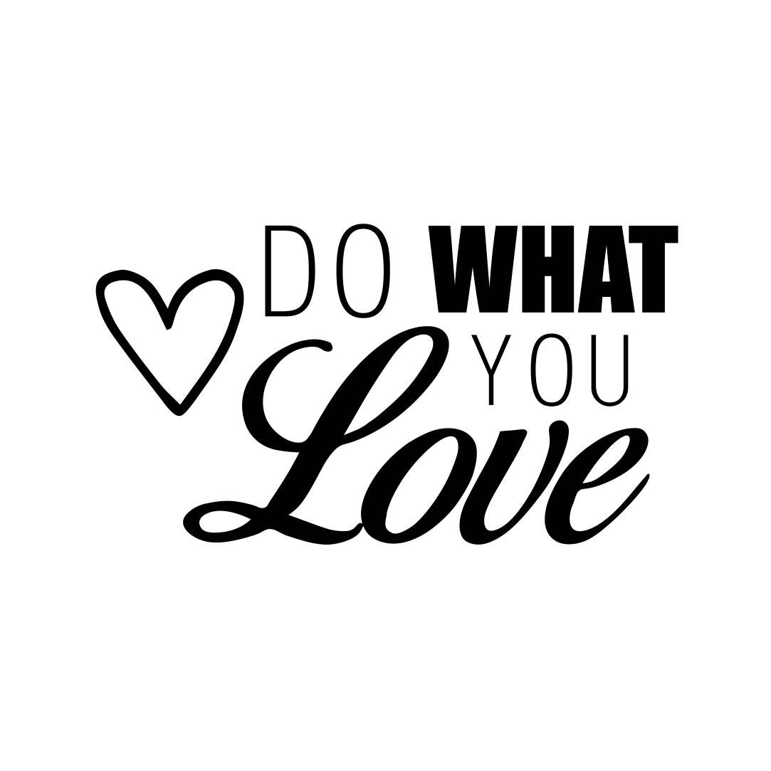 Do What You Love Love What You Do Quote Do What You Love Phrase Quote Word Graphics Svg Dxf Eps Png Cdr Ai