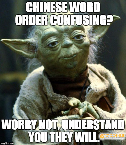 Understand You They Will Learn Chinese Yoda Quotes Yoda Meme Star Wars Yoda