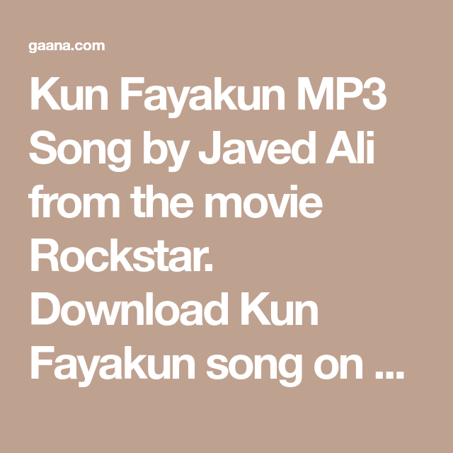 Kun Fayakun Mp3 Song By Javed Ali From The Movie Rockstar Download Kun Fayakun Song On Gaana Com And Listen Rockstar Kun Fayakun Song Songs Mp3 Song Listening