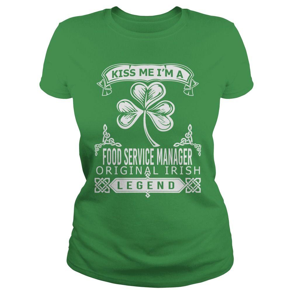 Kiss Me I Am A Food Service Manager Original Irish Legend