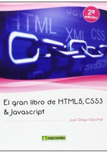El gran libro de html5 css3 y javascript escrito por juan diego el gran libro de html5 css3 y javascript escrito por juan diego gauchat fandeluxe Image collections