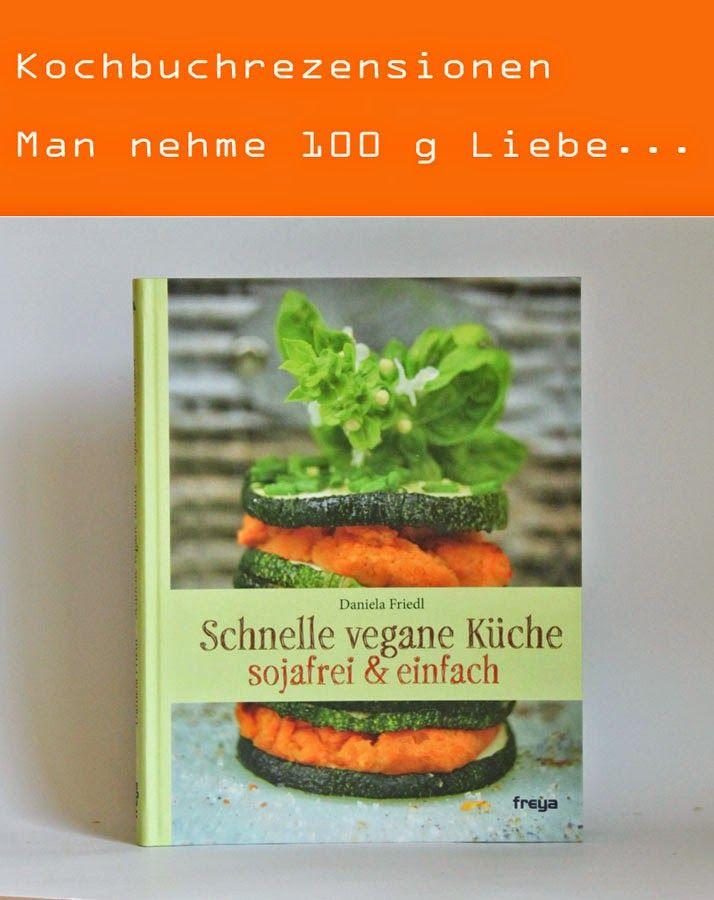 Kochbuchrezension - Schnelle vegane Küche sojafrei und einfach von - schnelle vegane küche