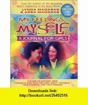 My Feelings, My Self A Journal for Girls (9780613453462) Lynda Madaras, Area Madaras, Jackie Aher , ISBN-10: 0613453468  , ISBN-13: 978-0613453462 ,  , tutorials , pdf , ebook , torrent , downloads , rapidshare , filesonic , hotfile , megaupload , fileserve