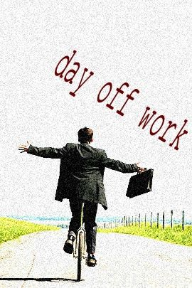Enjoy Your Day Off Day Off Quotes Work Quotes Today Quotes