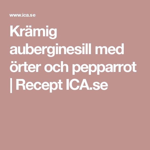 Krämig auberginesill med örter och pepparrot   Recept ICA.se