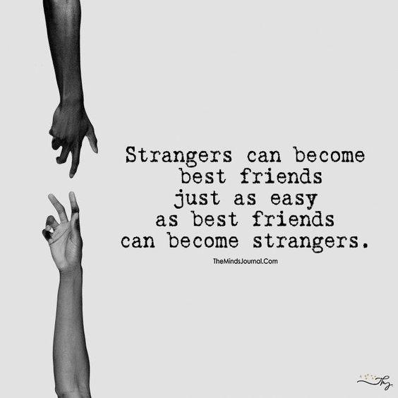 Strangers and Bestfriends - themindsjournal.c... #bestfriendquotes