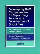 Developing Staff Competencies for Supporting People with Developmental Disabilities: An Orientation Handbook: James Gardner Ph.D. M.A.S., Mi...