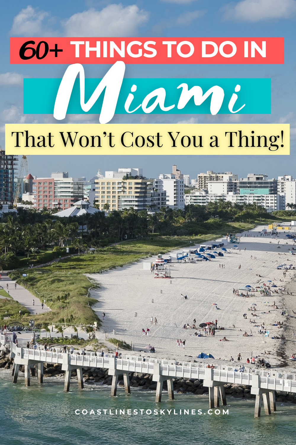 60 Free Things To Do In Miami That Won T Cost You A Thing Coastlines To Skylines In 2021 Miami Travel Miami Travel Guide South Beach Guide