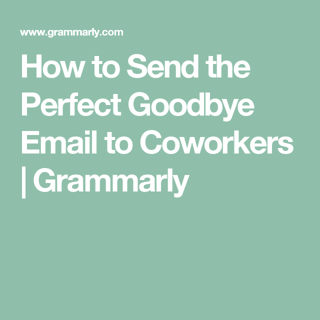 HereS How To Send The Perfect Farewell Message To Colleagues