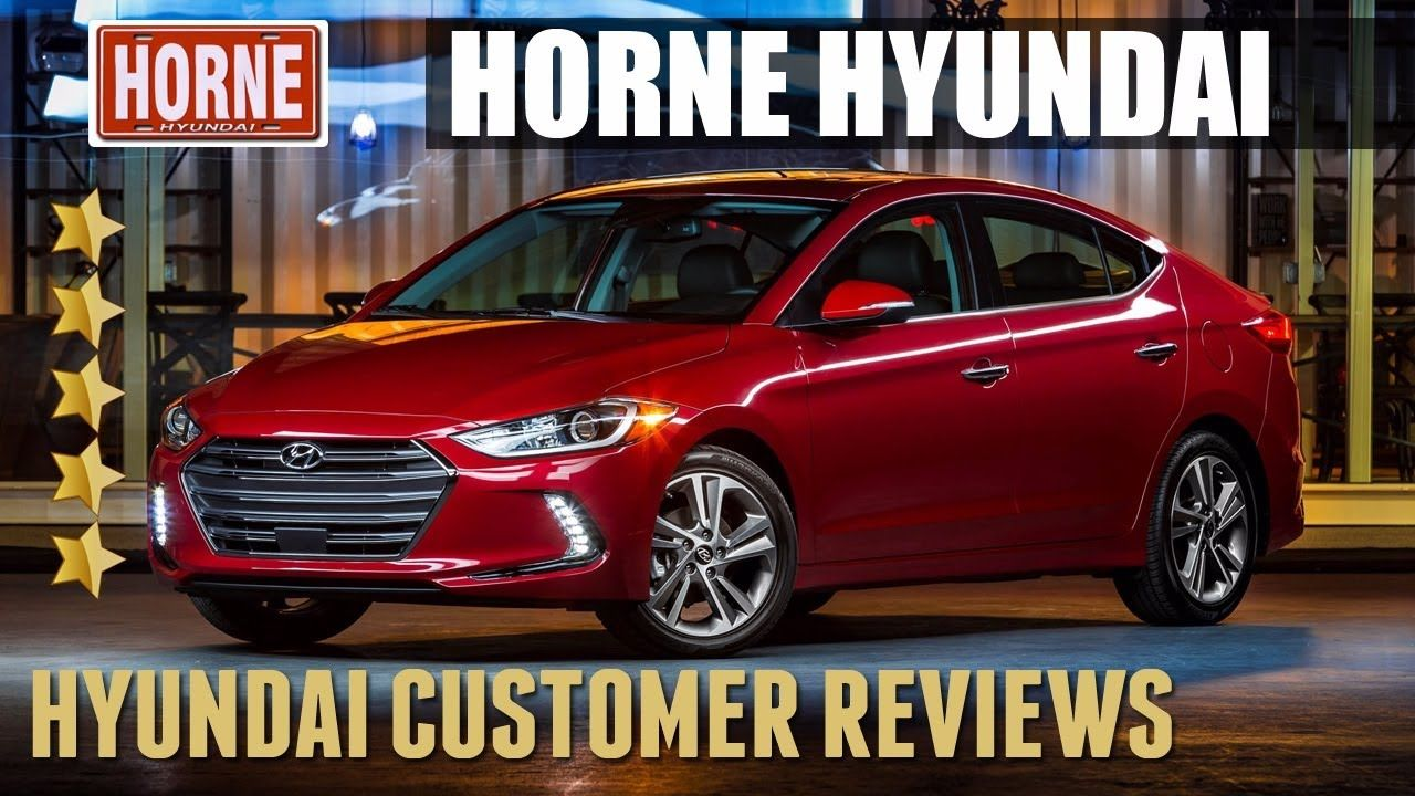 Hyundai Customer Reviews (888) 6922448 Horne Hyundai