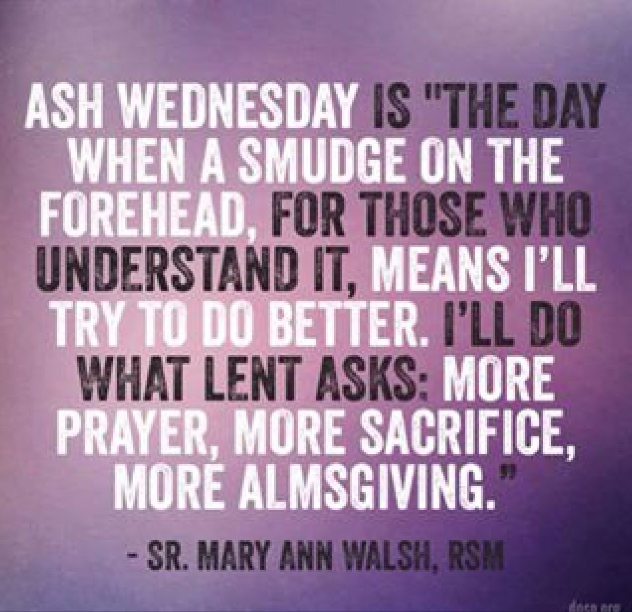 Mary Ann Walsh Quote Ash Wednesday Ash Wednesday Lenten Season Lent