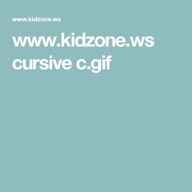 www.kidzone.ws cursive c.gif | ski | Pinterest | Cursive