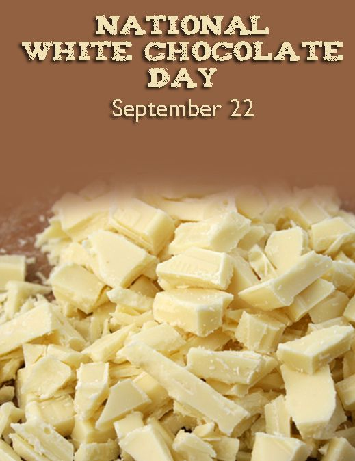 National White Chocolate Day September 22 Chocolate Chocolate Day Food White Chocolate