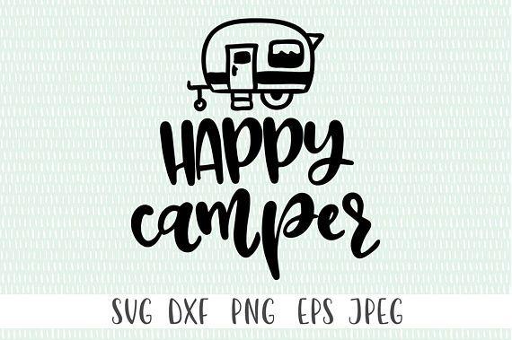 Happy Camper - svg, png, eps, dxf, jpeg - Cricut Cut File