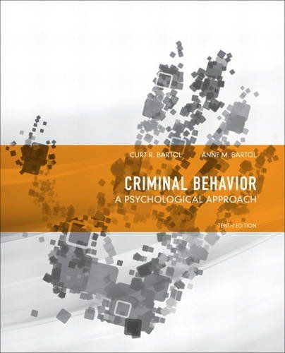 Criminal Behavior A Psychological Approach 10th Edition Curt R Bartol Anne M Bartol Psychology Psychology Textbook Criminal