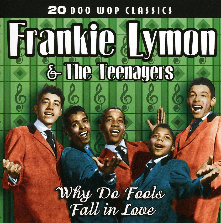 Frankie & The Teenagers Lymon - Why Do Fools Fall in Love: 20 Doo Wop Classics: Frankie Lymon & The Teenagers